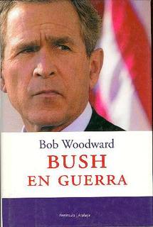 ** Bush En Guerra ** Bob Woodward Ee Uu Politica Exterior 51