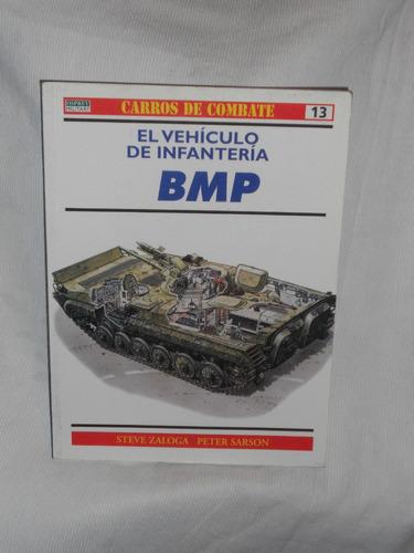 Imagen 1 de 1 de El Vehículo De Infantería Bmp. Rba Coleccionables 1999.