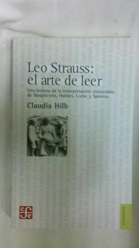 Imagen 1 de 1 de Leo Strauss El Arte De Leer Claudia Hilb Fce