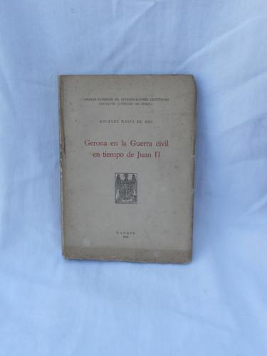 Imagen 1 de 1 de Gerona En La Guerra Civil En Tiempo De Juan I I.
