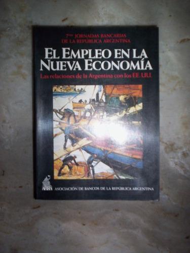 El Empleo En La Nueva Argentina  La Relacion Con Los Ee Uu