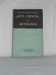 Arte Ciencia Y Artesania Eduardo Gonzalez Lanuza