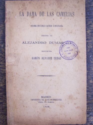 La Dama De Las Camelias * Alejandro Dumas * Madrid 1892 *