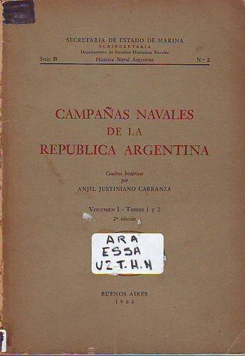 Imagen 1 de 4 de Campañas Navales De La Republica Argentina Vol 1 Y 2