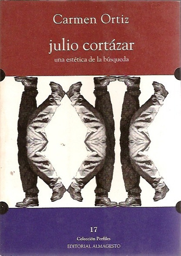 Imagen 1 de 4 de Julio Cortazar - Carmen Ortiz Ed. Almagesto