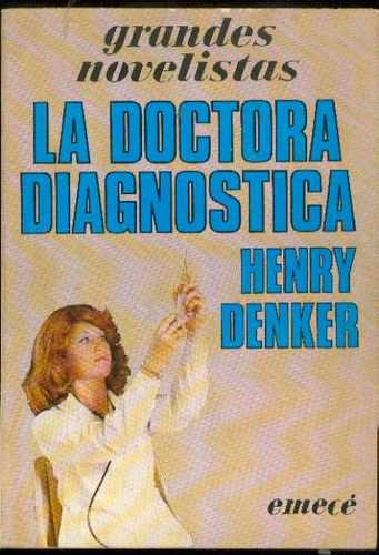 La Doctora Diagnostica. Henry Denker