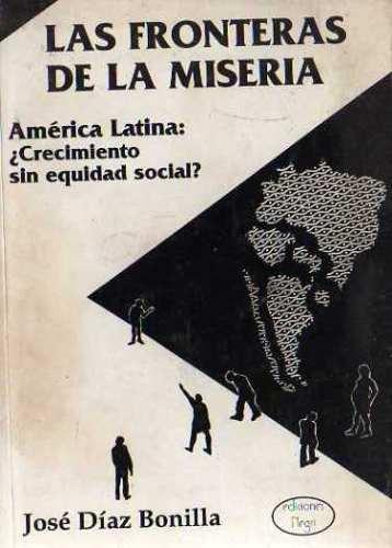 Jose Diaz Bonilla - Las Fronteras De La Miseria - America