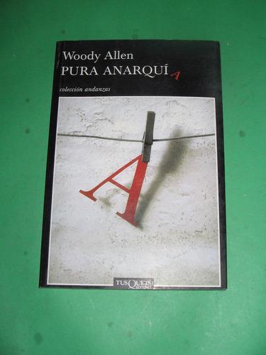 Pura Anarquia Woody Allen Tusquets $ 830