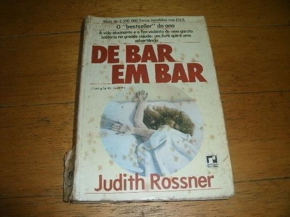 Livro De Bar Em Bar Judith Rossner Usado R.656