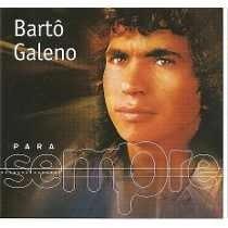 Barto Galeno Para Sempre [cd Original Lacrado]