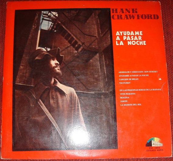 Hank Crawford - Ayudame A Pasar La Noche (1974) Vinilo