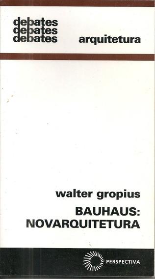 Bauhaus: Novarquitetura Walter Gropius