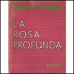 La Rosa Profunda - Jorge Luis Borges (1º Edicion Año 1975)