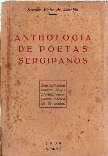 Antologia Poetas Sergipanos Serafim Almeida Sergipe 1939
