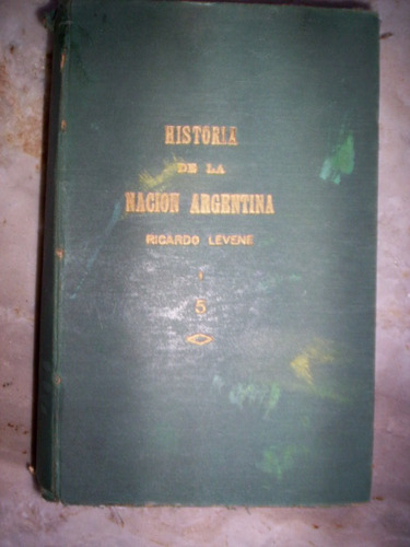 Historia De La Nacion Argentina Vol 5  Ricardo Levene  1939