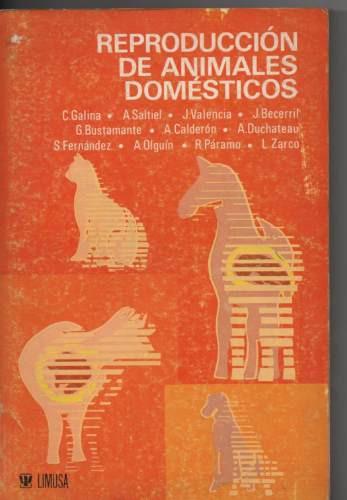 Reproduccion De Animales Domesticos Galina Y Ot. Ed.limusa