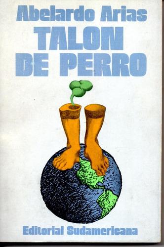 Talon De Perro - Abelardo Arias - Crónicas - Sudamericana 1º