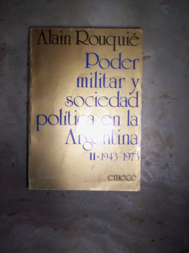 Poder Militar Y Sociedad Politica En La Argentina A  Rouquie