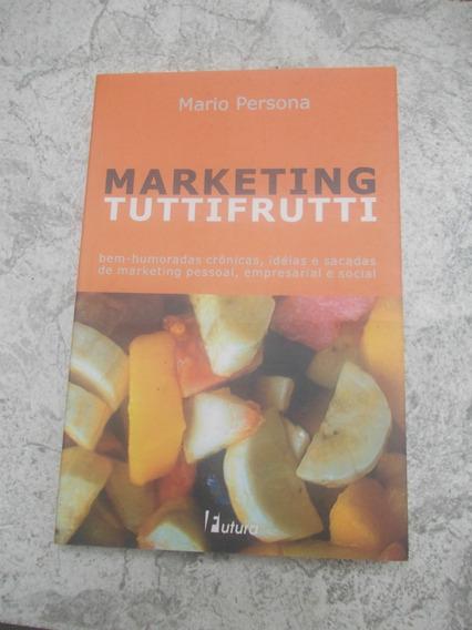 * Livro - Marketing Tuttifrutti - Mario Persona