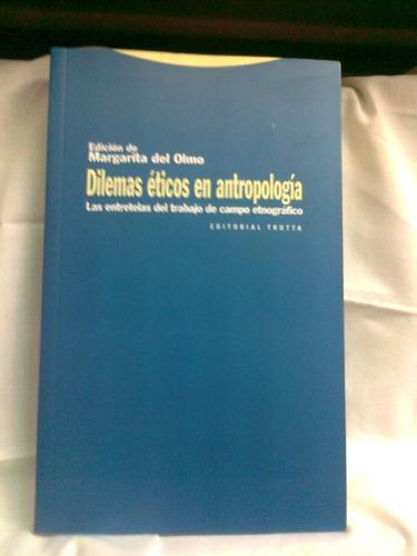 Imagen 1 de 1 de Dilemas Eticos En Antropología. Margarita Del Olmo- Trotta