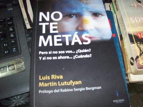 No Te Metas Luis Riva Martin Lutufyan