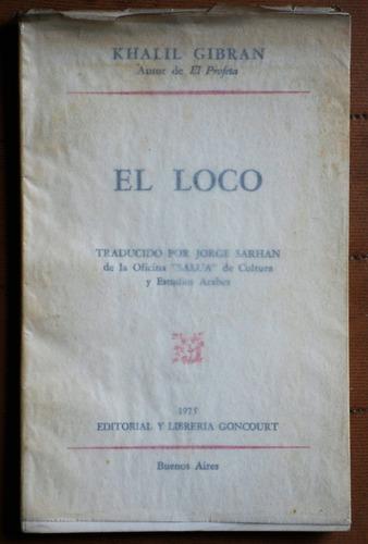 El Loco / Khalil Gibran (ed Goncourt)