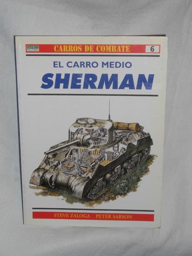 Imagen 1 de 1 de El Carro Medio Sherman. Rba Coleccionables 1999.