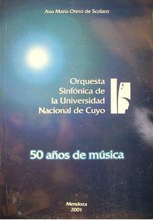 Orquesta Sinfónica De La Universidad Nacional D Cuyo 50 Años