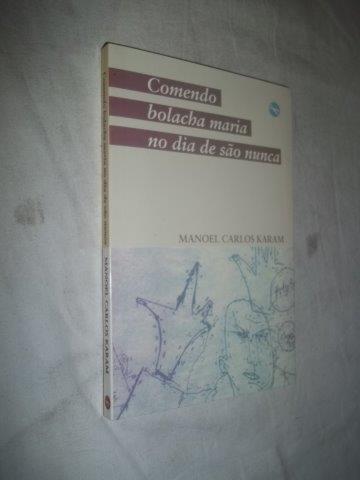 Comendo Bolacha Maria No Dia De São Nunca - Literatura