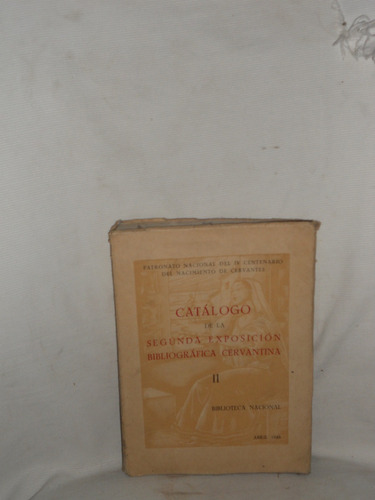 Imagen 1 de 2 de Catálogo De La Segunda Exposición Bibliográfica Cervantina.
