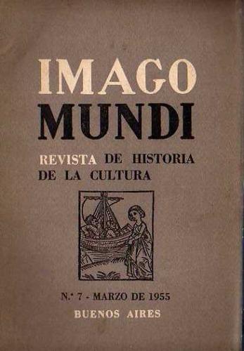 Revista Imago Mundi Numero 7 Marzo 1955 Dir Jose Luis Romero