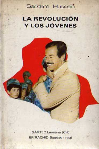 Saddam Hussein - La Revolucion Y Los Jovenes