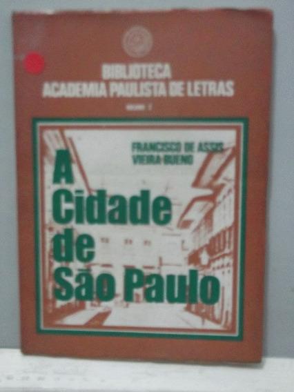 Livro - A Cidade De São Paulo - Francisco De Assis V. Bueno