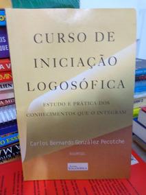 Curso De Iniciação Logosófica - Carlos Bernardo Gonzáles Pec
