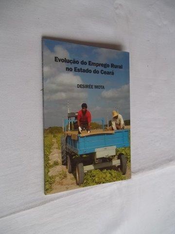 Evolução Do Emprego Rural No Estado Do Ceará ¿ Desirée Mota