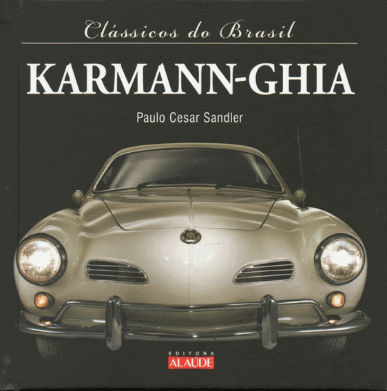 Clássicos Do Brasil - Karmann-ghia ( Livro Capa Dura) Alaude