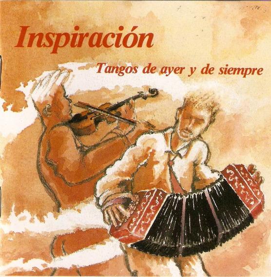 Cd Inspiración - Tangos De Ayer Y De Siempre - Novo***