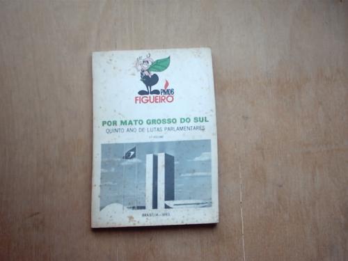 Livro - Ruben Figueiró - Por Mato Grosso Do Sul