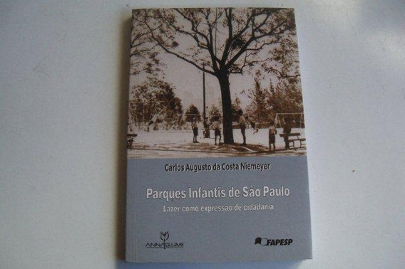 Livro Parques Infantis De São Paulo Carlos Augusto Da Costa