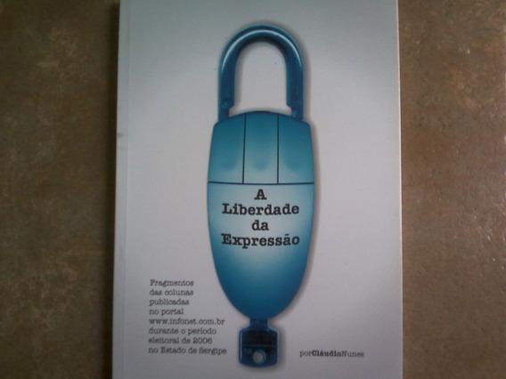 Livro A Liberdade Da Expressão ( Cláudio Nunes)