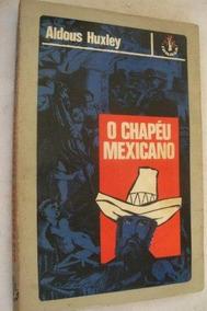 Aldous Huxley - O Chapeu Mexicano - Literatura