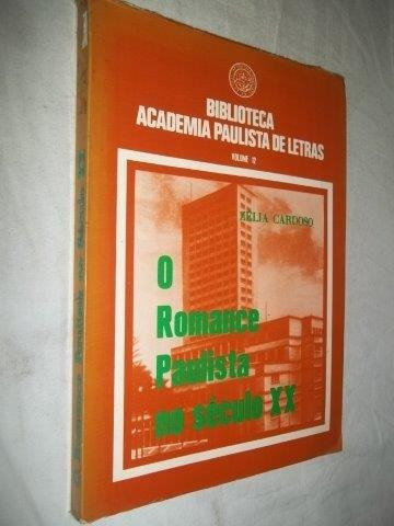 O Romance Paulista Do Seculo Xx - Literatura Nacional