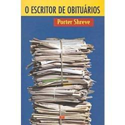 O Escritor De Obituários - Porter Shreve - Frete Grátis