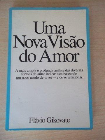* Livro Uma Nova Visão Do Amor - Flávio Gikovate