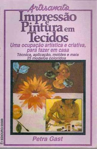 Livro: Impressão E Pintura Em Tecidos - Petra Gast