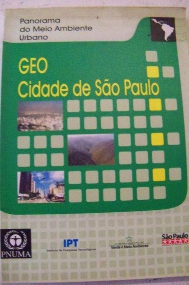 Geo Cidade De São Paulo - Panorama Do Meio Ambiente Urbano