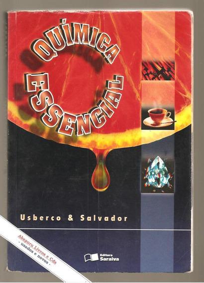Química Essencial - 2ª Edição - Usberco E Salvador