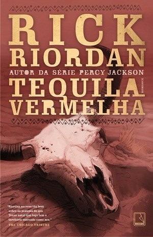 Livro - Tequila Vermelha - Rick Riordan
