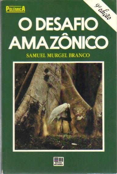 Desafio Amazônico- Samuel Murgel Branco- 9ª Ed - Ed. Moderna