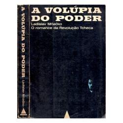 A Volúpia Do Poder - Ladislav Mnacko
